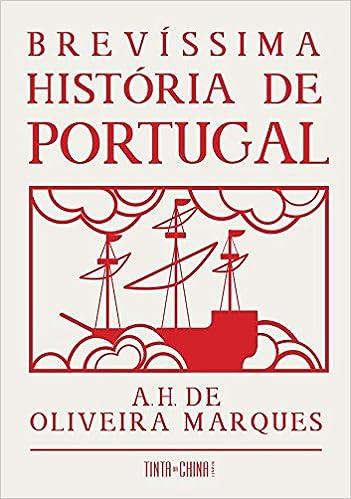 Brevissima Historia de Portugal (Em Portugues do Brasil): A. H. de Oliveira Marques: 9788565500371: Amazon.com: Books