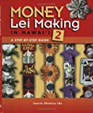 Money Lei Making in Hawaii 2, Laurie Shimizu Ide, 1566478677