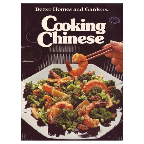 Better Homes and Gardens Cooking Chinese (Better homes and gardens books) Paperback – September 1, 1983