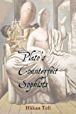 Plato's Counterfeit Sophists (Hellenic Studies), Hakan Tell, 0674055918