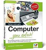 Computer - ganz einfach!: Die Anleitung in Bildern