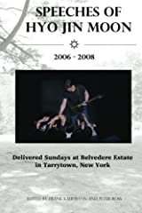 Speeches of Hyo Jin Moon 2006-2008: Delivered Sundays at Belvedere Estate in Tarrytown, New York