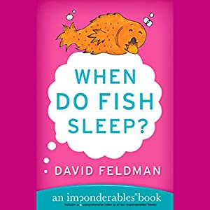 When Do Fish Sleep? And Other Imponderables of Everyday Life Audiobook