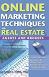 img - for Online Marketing Techniques for Real Estate Agents and Brokers: Insider Secrets You Need to Know to Take Your Business to the Next Level by Karen F Vieira (2008-01-12) book / textbook / text book
