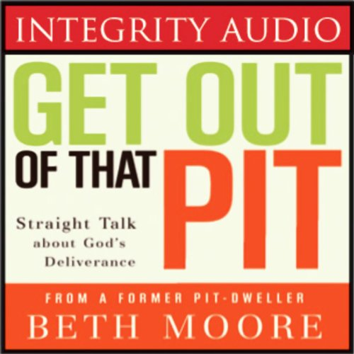 Get Out of That Pit: Straight Talk about God's Deliverance Audiobook [Free Download by Trial] thumbnail