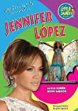 Jennifer Lopez (Little Jamie Books: What It's Like to Be) (Little Jamie Books: What It's Like to Be / Que se siente al ser) (English and Spanish Edition)