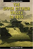 The Upper Ottawa Valley to 1855, Reid, Richard M., 0886291003