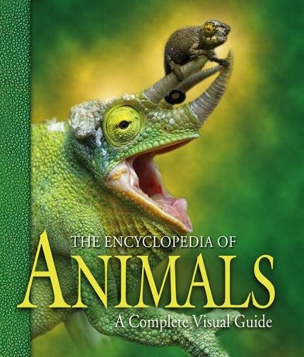 The Encyclopedia of Animals: A Complete Visual Guide by University of California Press
