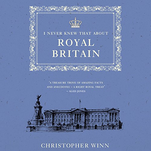 I Never Knew That About Royal Britain by Audible Studios
