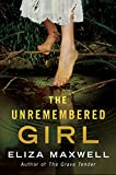 Book cover image for The Unremembered Girl: A Novel