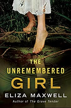 The Unremembered Girl: A Novel by [Maxwell, Eliza]