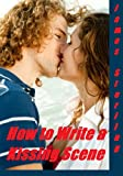 img - for Scene Outline: How to Write Kissing Scenes and Make-Out Sessions: Write that Scene (Writer's Cheat Sheet Book 1) book / textbook / text book