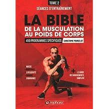 Bible de la musculation au poids de corps (La), t. 02: Séances d'entrainement /