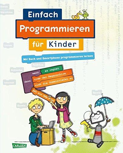 Einfach Programmieren für Kinder Pappbilderbuch – 29. September 2017 Diana Knodel Philipp Knodel Jan Radermacher Carlsen