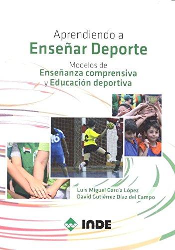 Aprendiendo a Enseñar Deporte: LUIS MIGUEL GARCIA LOPEZ : 9788497293747: Amazon.com: Books