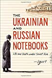 """The Ukrainian and Russian Notebooks - Life and Death Under Soviet Rule"" av Igort"