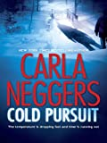 Front cover for the book Cold Pursuit by Carla Neggers