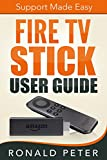 Fire TV Stick User Guide: Support Made Easy (Streaming Devices Book 2)