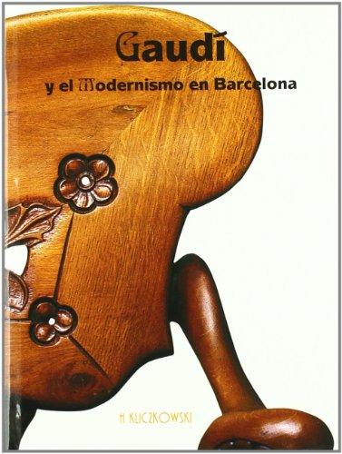 Descargar Libro Gaudi Y El Modernismo En Barcelona H. Kliczkowski Asppan