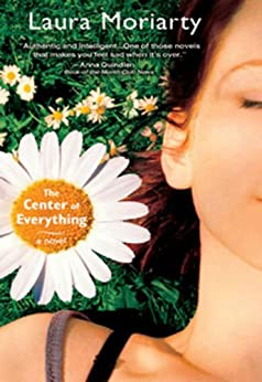 The Center of Everything: A Novel by [Moriarty, Laura]