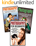 Photography for Beginners: 3 in 1 Masterclass Box Set: Book 1: Photography for Beginners + Book 2: Photography Hacks + Book 3: Photography (Photography ... - Photography Hacks) (English Edition)