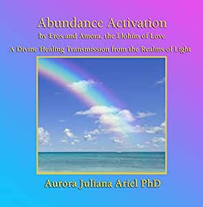 Abundance Activation by the Elohim of Love