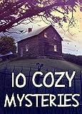 10 Cozy Mysteries: Boxed Set (10 Novels)