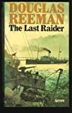 The Last Raider, Douglas Reeman, 0425035336