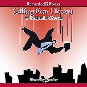 Selling Ben Cheever Audiobook