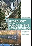 img - for Hydrology and the Management of Watersheds book / textbook / text book