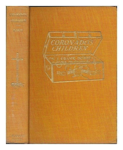 Coronado's Children: Tales of Lost Mines and Buried Treasures of the Southwest.