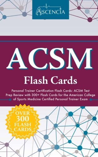 ACSM Personal Trainer Certification Flash Cards: ACSM Test Prep Review with 300+ Flash Cards for the American College of Sports Medicine Certified Personal Trainer Exam