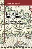 La Isla Imaginada 9781881715207