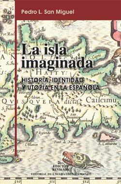 La isla imaginada: Historia, identidad y utopía en La Española Colección Visiones y cegueras: Amazon.es: San Miguel, Pedro Luis: Libros en idiomas extranjeros