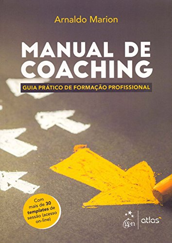 Manual de Coaching. Guia Prático de Formação Profissional