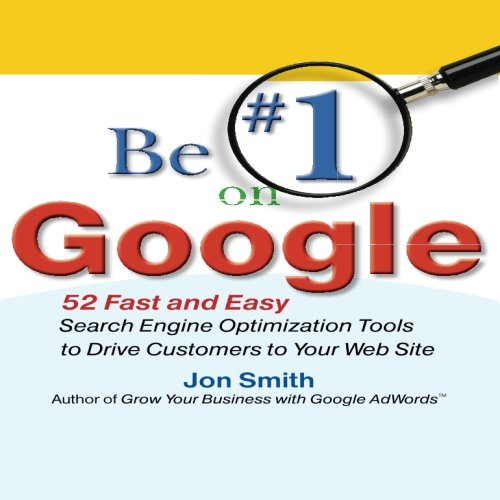 Be #1 on Google:  52 Fast and Easy Search Engine Optimization Tools to Drive Customers to Your Web Site]()