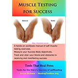 Muscle Testing for Success: Muscle-testing exercises applied to success topics (Best Practices in Energy Medicine Series Book 17)
