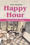 Happy Hour, Doris Macauley, 0595263526