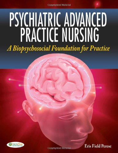 Psychiatric Advanced Practice Nursing: A Biopsychosocial Foundation for Practice by Brand: F.A. Davis Company