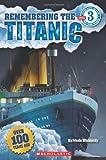 Scholastic Reader Level 3: Remembering the Titanic