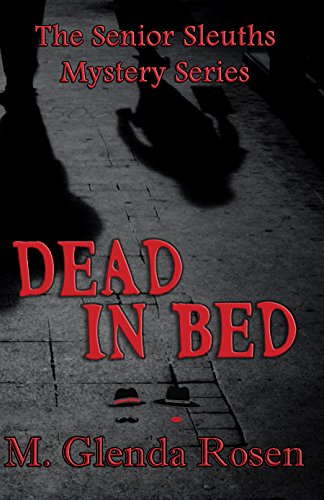 Dead in Bed (The Senior Sleuths Mysteries Book 1) by [Rosen, M. Glenda]