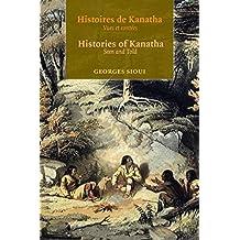 Histoires de Kanatha - Histories of Kanatha: Vues et cont233;es - Seen and Told