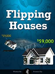Flipping Houses by Preston Ely (English Edition)