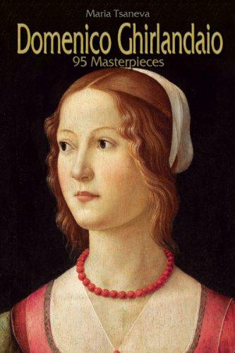 Domenico Ghirlandaio: 95 Masterpieces (Annotated Masterpieces Book 82)