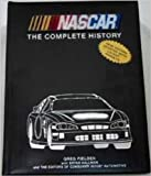 NASCAR the Complete History, Greg Fielden, Bryon Hallman, The Editors of Consumer Guide Automotive, 1450871445