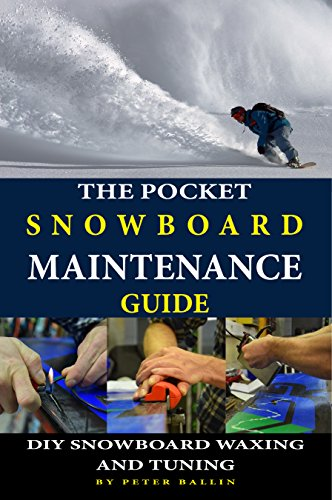 The Pocket Snowboard Maintenance Guide: DIY snowboard waxing and - Snowboard Tuning Waxing