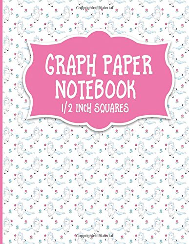Graph Paper Notebook: 1/2 Inch Squares: Blank Graphing Paper with Borders - Square Grid Organizer for College School/Teacher/Office/Student - Unicorn Cover (Volume 82)