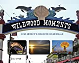 Wildwood Moments, Dean Davis and Ian Mark Smith, 0764329677