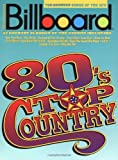 Billboard Top Country Songs of the 80s, Hal Leonard Corporation Staff, 0793509483