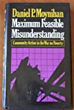 img - for Maximum Feasible Misunderstanding: Community Action in the War on Poverty book / textbook / text book